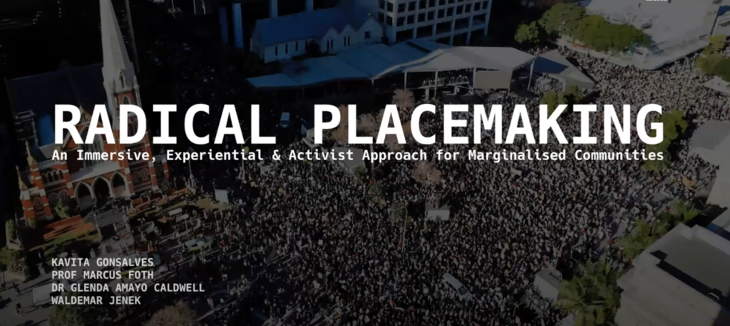 "CONFERENCE PRESENTATION | ""Radical Placemaking: Immersive, Experiential and Activist Approaches for Marginalised Communities"""