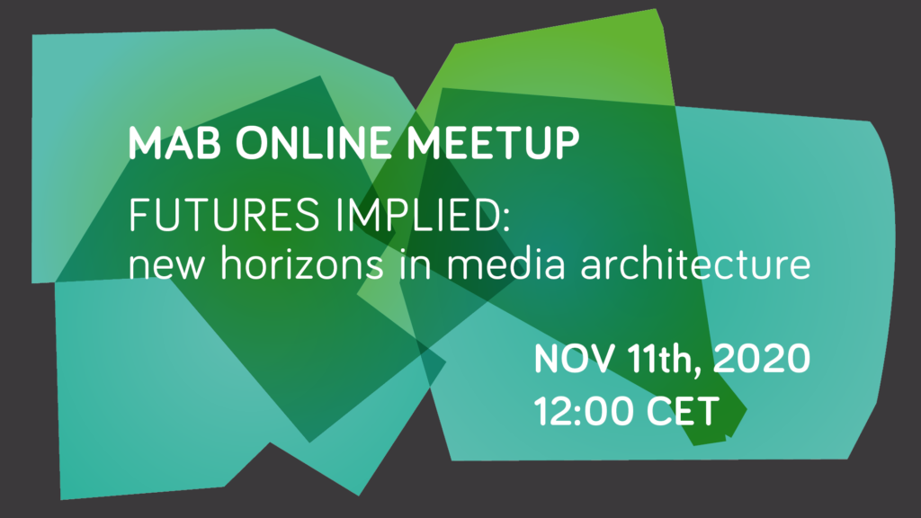 Online MAB Meetup   Futures Implied: new horizons in Media Architecture