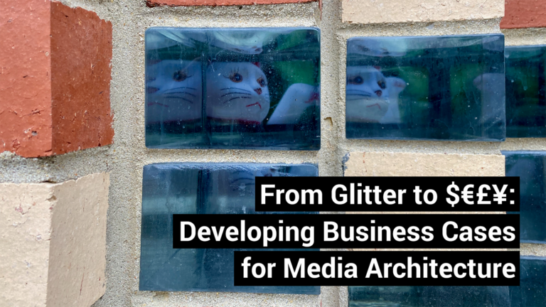 From Glitter to $€£¥: Developing Business Cases for Media Architecture